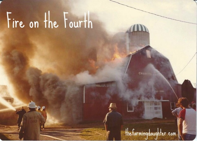The Farming Daughter: Fire on the Fourth (https://thefarmingdaughter.com/2015/07/04/fire-on-the-fourth/)